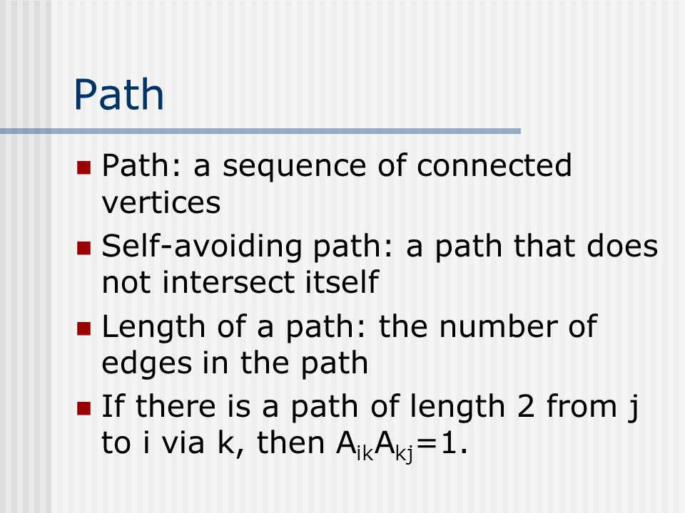 Path Path: a sequence of connected vertices