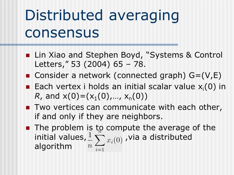 Distributed averaging consensus