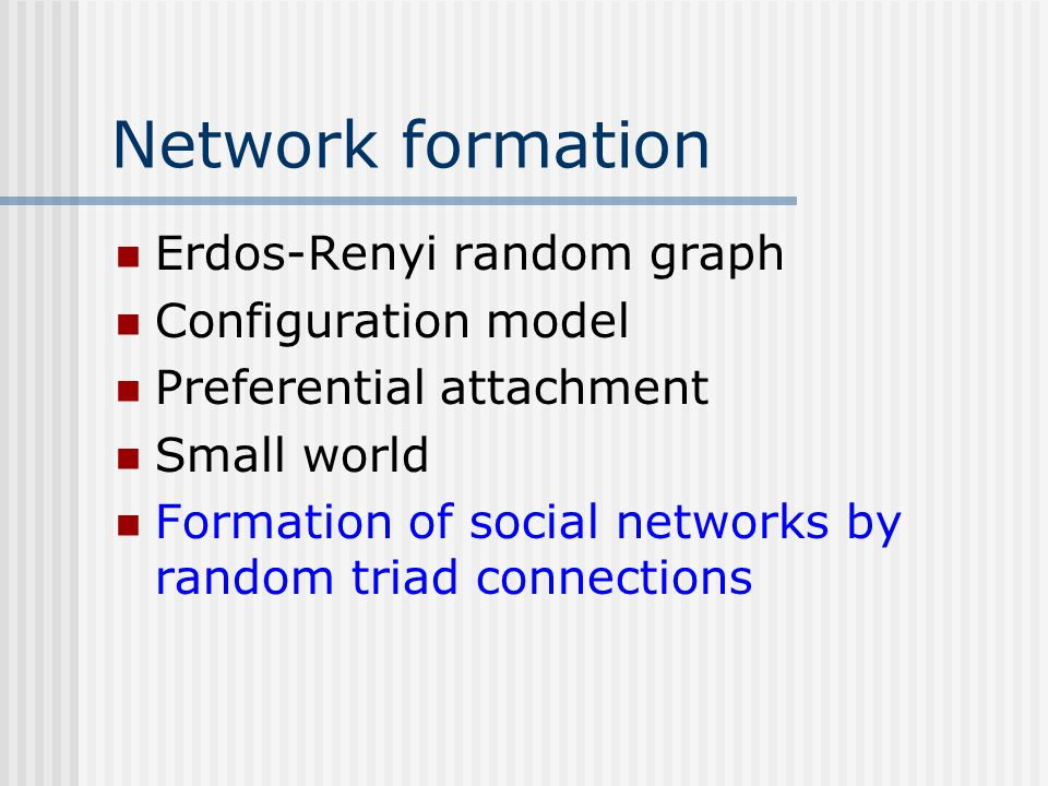 Network formation Erdos-Renyi random graph Configuration model
