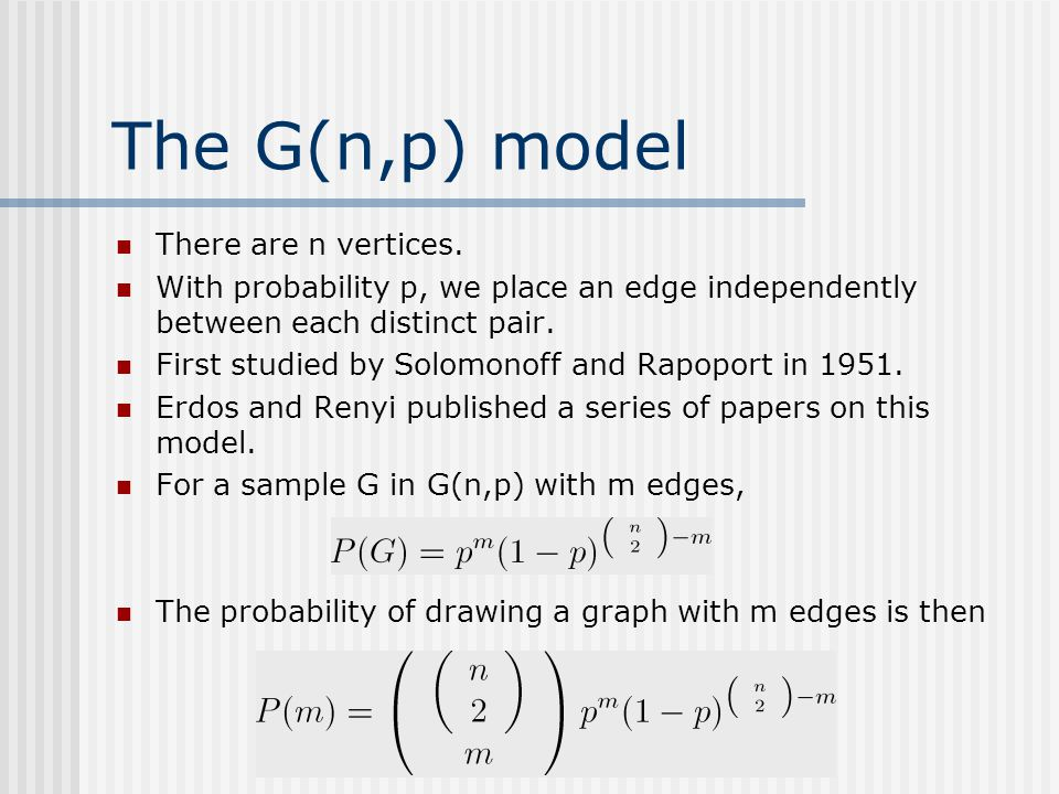 The G(n,p) model There are n vertices.