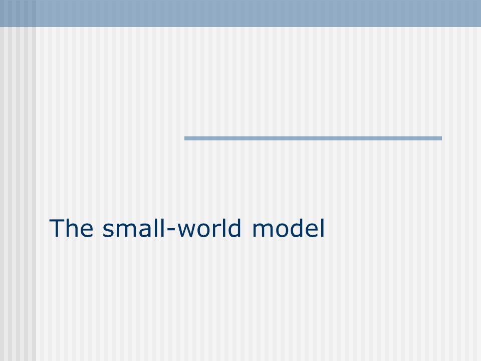The small-world model