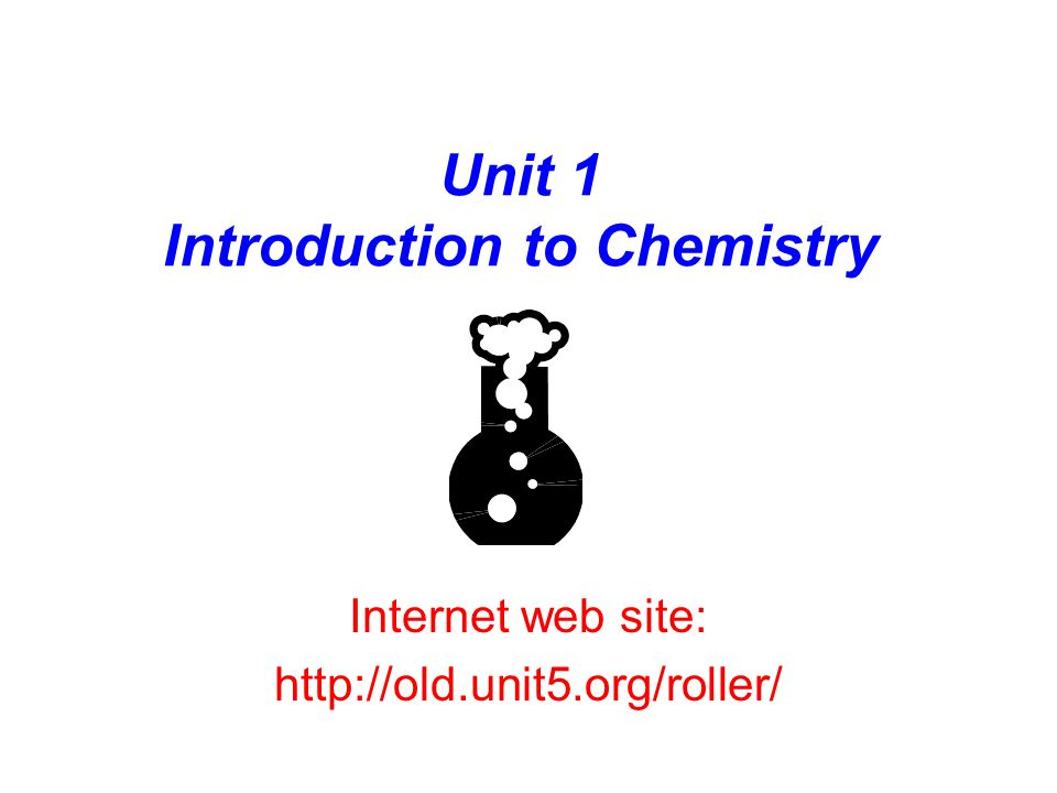 Unit 1 Introduction to Chemistry