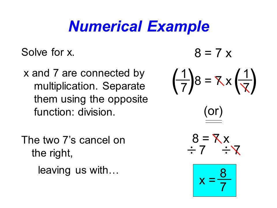 ( ) Numerical Example 8 = 7 x __ 1 7 8 = 7 x (or) 8 = 7 x 7 x = 8 7 __