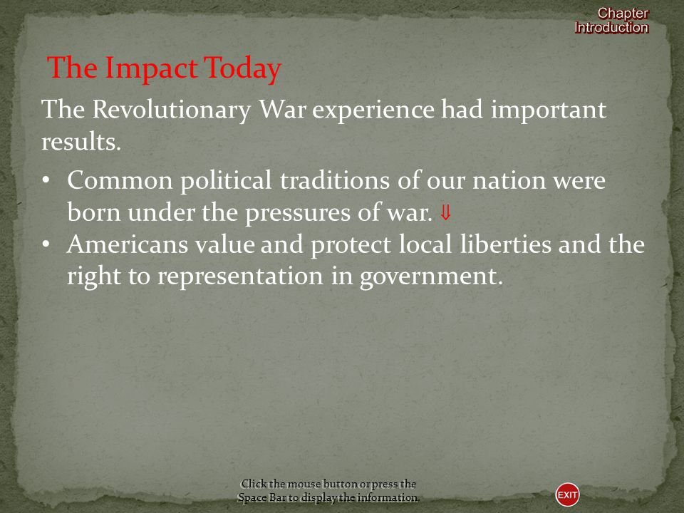 The Impact Today The Revolutionary War experience had important results.