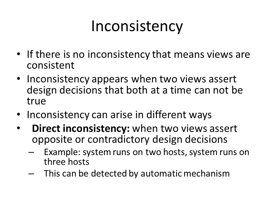 Inconsistency If there is no inconsistency that means views are consistent.