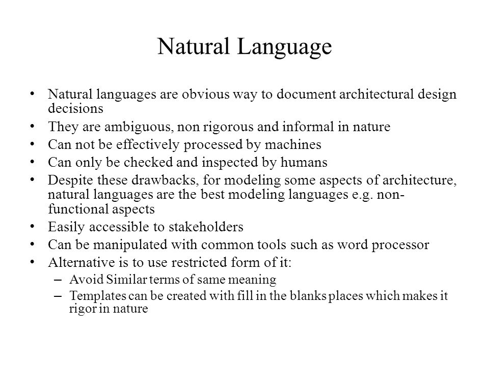 Natural Language Natural languages are obvious way to document architectural design decisions.