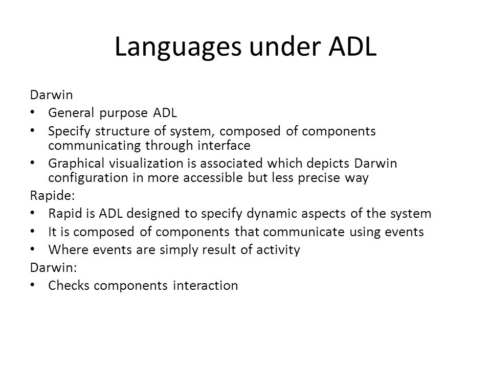 Languages under ADL Darwin General purpose ADL