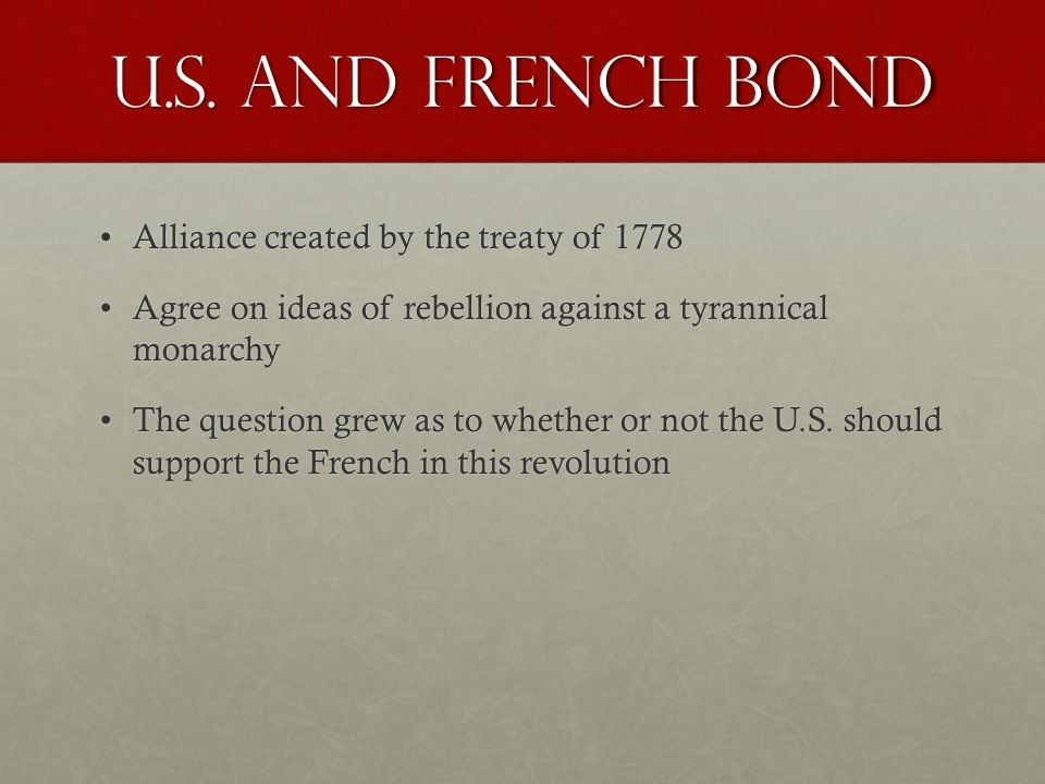 U.S. and French Bond Alliance created by the treaty of 1778