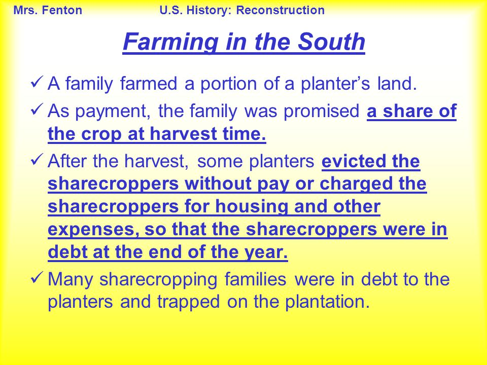 Farming in the South A family farmed a portion of a planter's land.