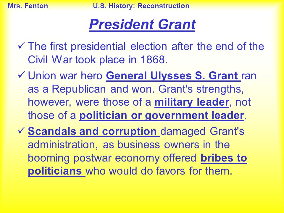 President Grant The first presidential election after the end of the Civil War took place in 1868.