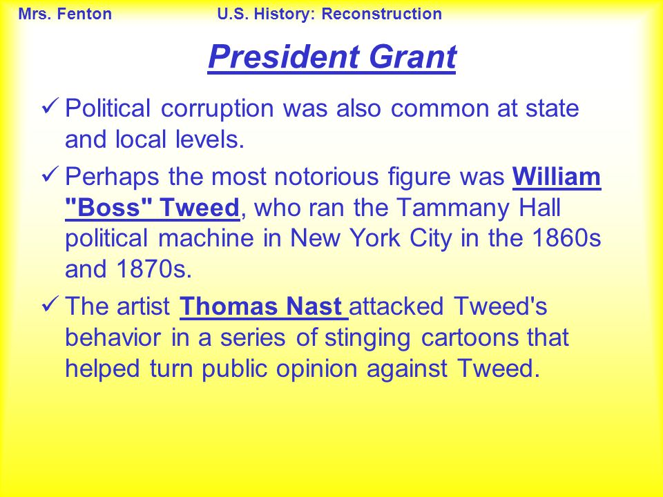 President Grant Political corruption was also common at state and local levels.