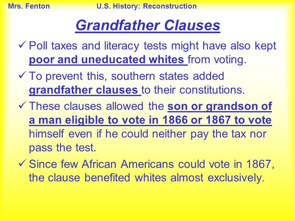 Grandfather Clauses Poll taxes and literacy tests might have also kept poor and uneducated whites from voting.