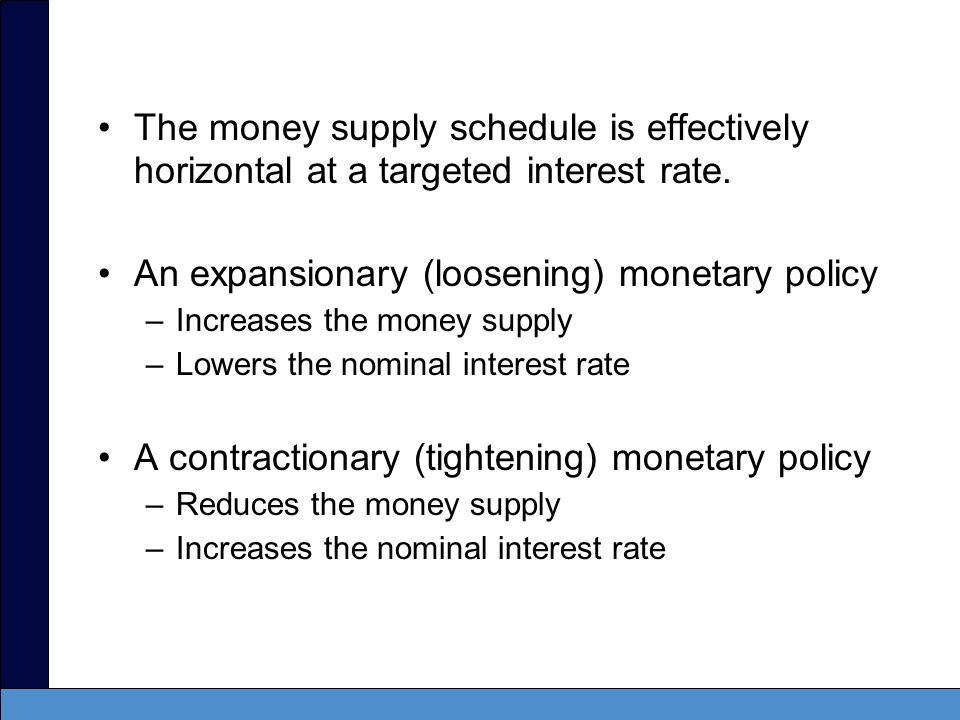 An expansionary (loosening) monetary policy