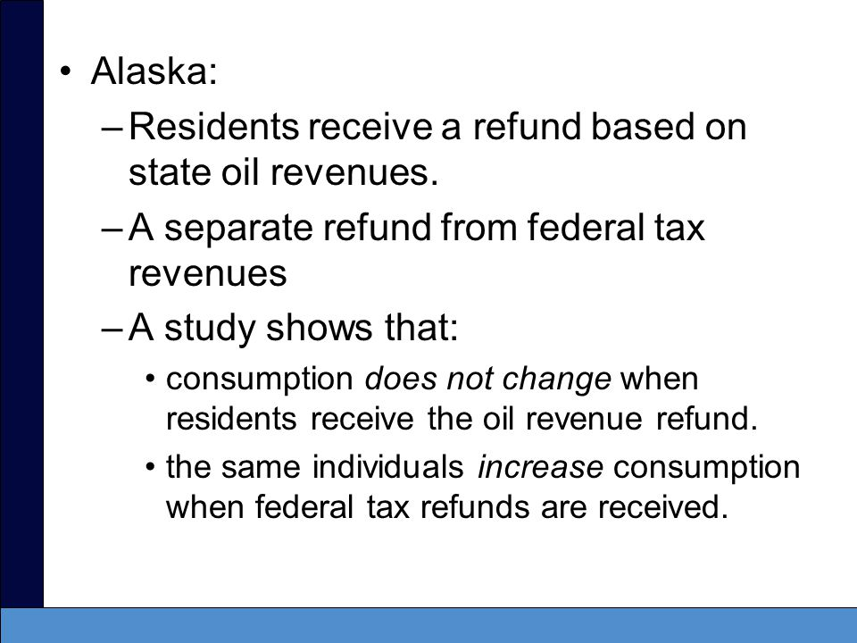 Residents receive a refund based on state oil revenues.