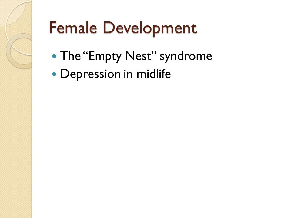Female Development The Empty Nest syndrome Depression in midlife