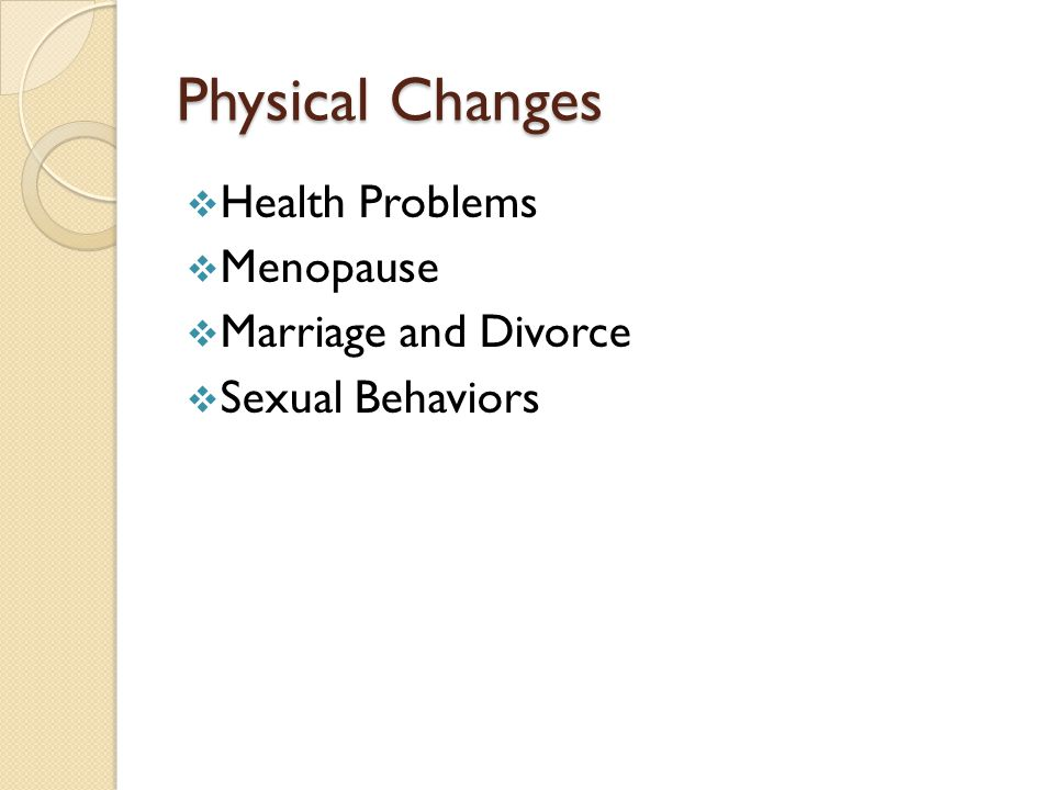 Physical Changes Health Problems Menopause Marriage and Divorce