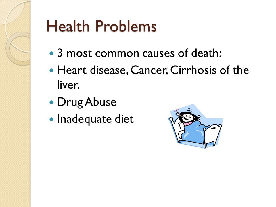 Health Problems 3 most common causes of death: