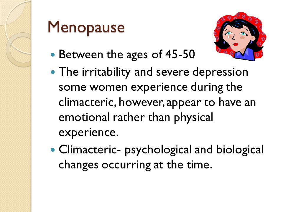 Menopause Between the ages of 45-50
