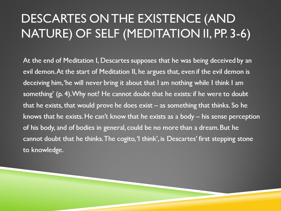DESCARTES ON THE EXISTENCE (AND NATURE) OF SELF (MEDITATION II, PP