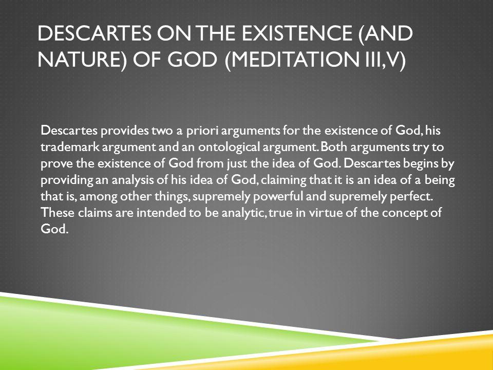 DESCARTES ON THE EXISTENCE (AND NATURE) OF GOD (MEDITATION III, V)