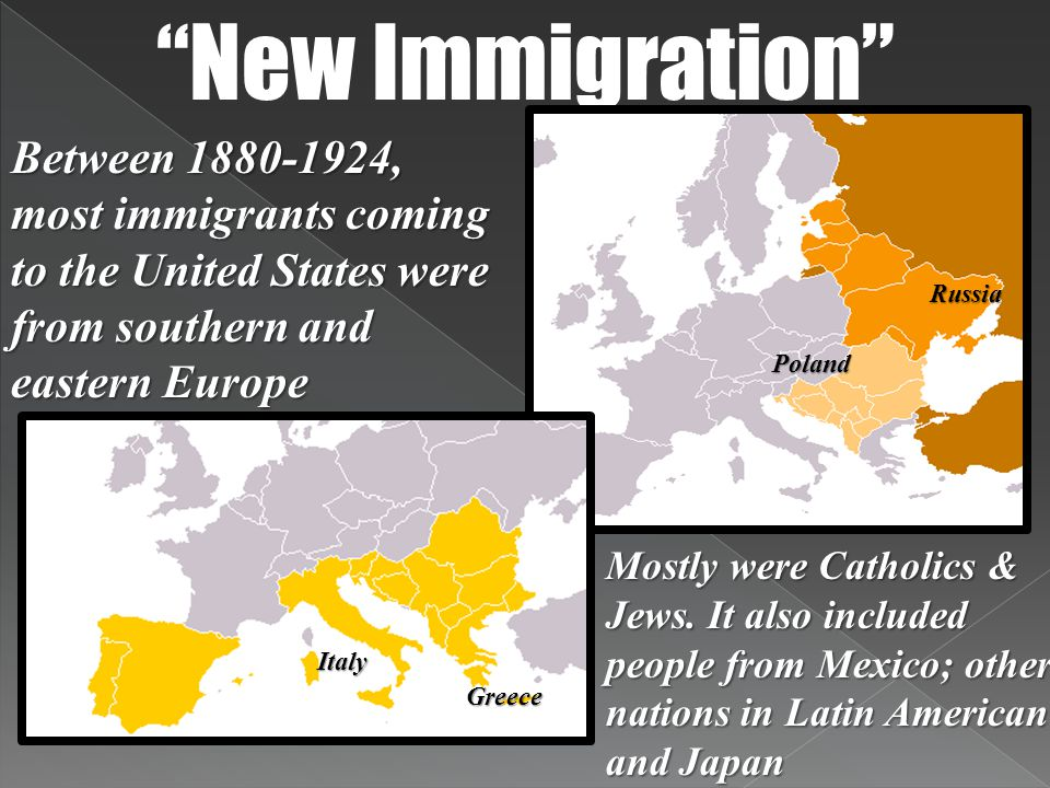 New Immigration Between 1880-1924, most immigrants coming to the United States were from southern and eastern Europe.
