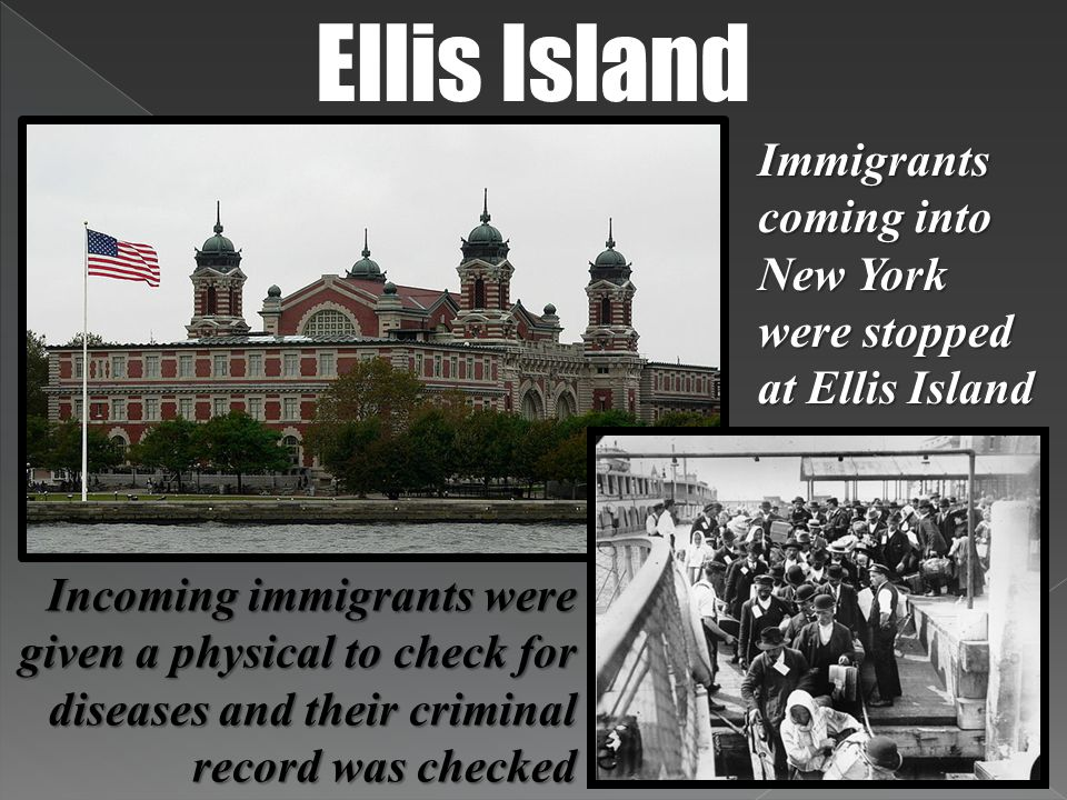 Ellis Island Immigrants coming into New York were stopped at Ellis Island.