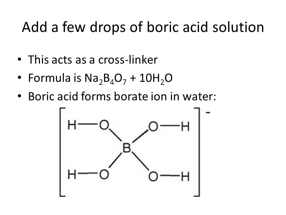 Add a few drops of boric acid solution