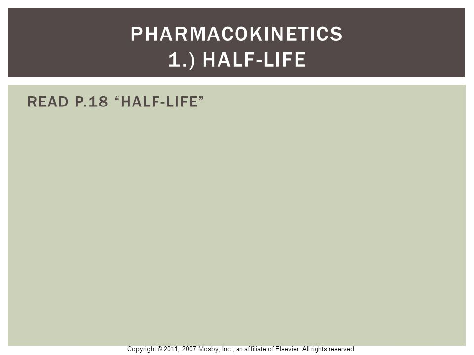 Pharmacokinetics 1.) half-life