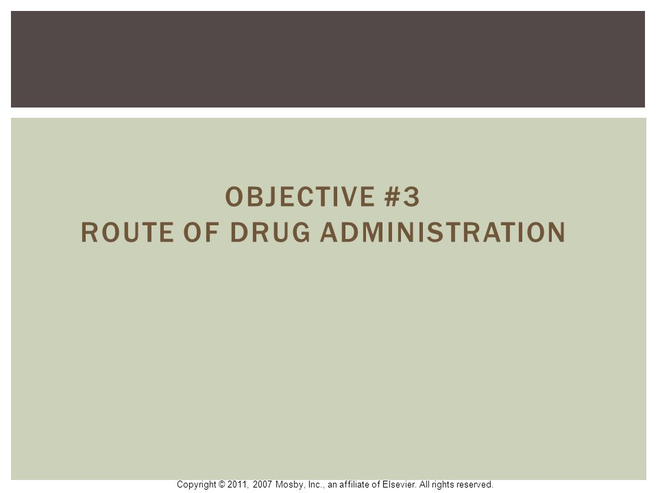 Objective #3 route of drug administration