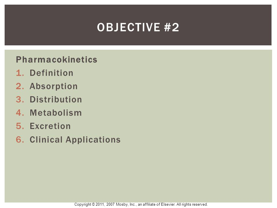 Objective #2 Pharmacokinetics Definition Absorption Distribution