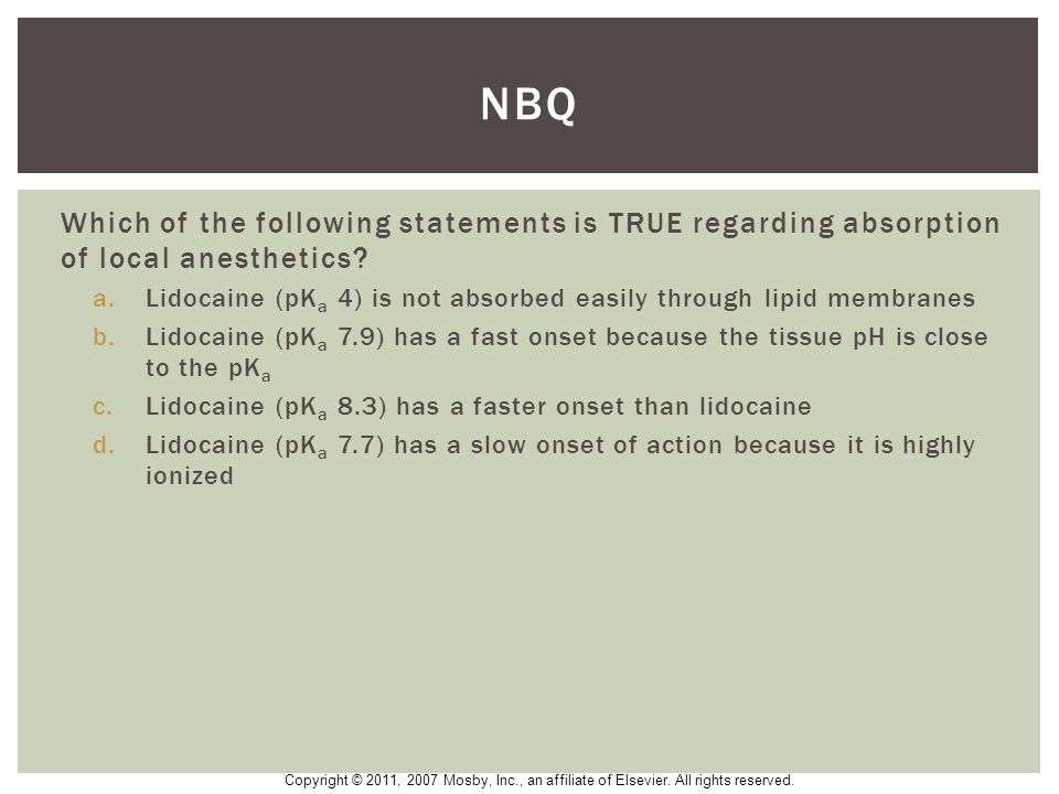 NBQ Which of the following statements is TRUE regarding absorption of local anesthetics