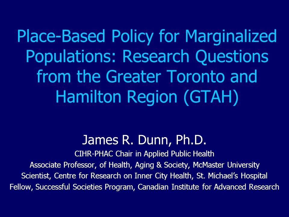 Place-Based Policy for Marginalized Populations: Research Questions from the Greater Toronto and Hamilton Region (GTAH)