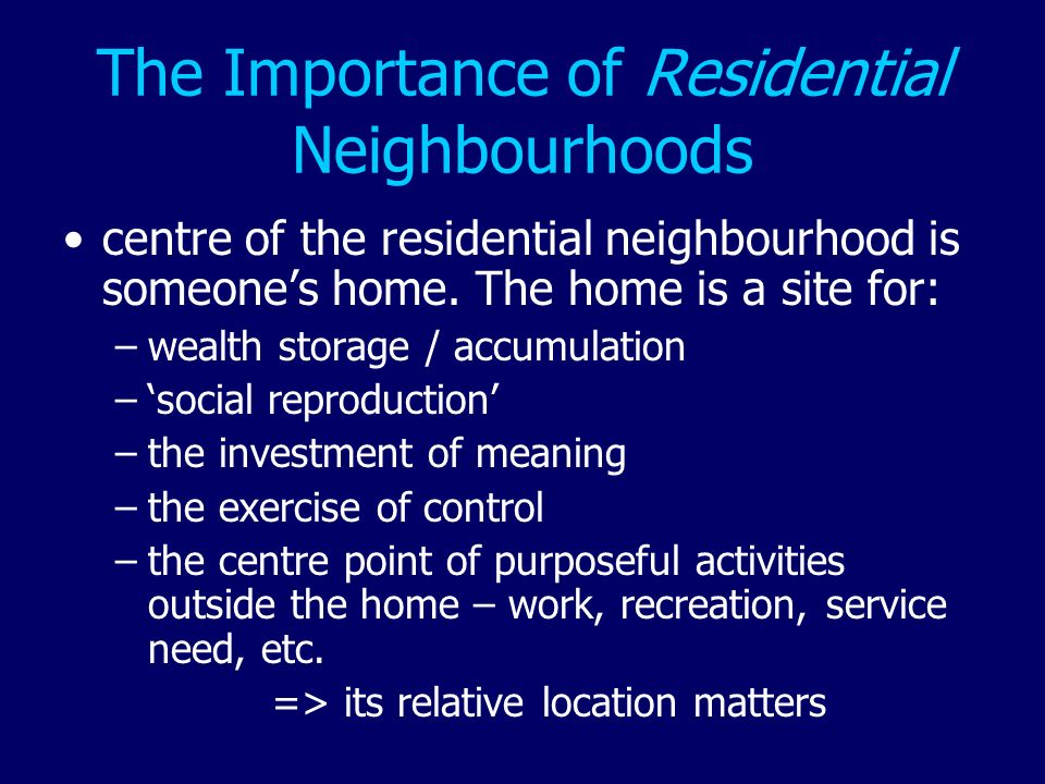 The Importance of Residential Neighbourhoods