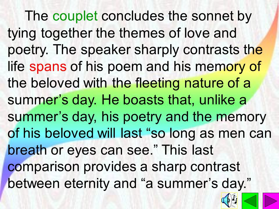 The couplet concludes the sonnet by tying together the themes of love and poetry.