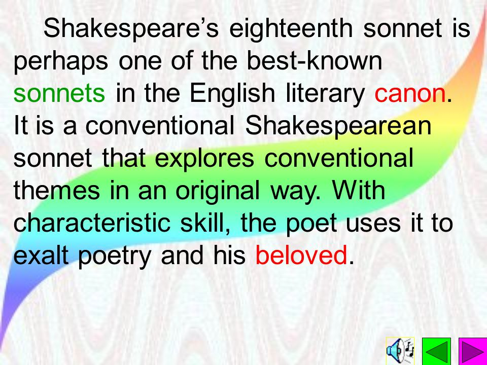 Shakespeare's eighteenth sonnet is perhaps one of the best-known sonnets in the English literary canon.