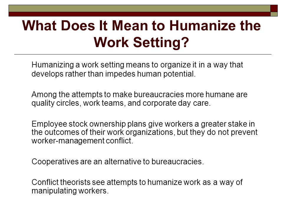 What Does It Mean to Humanize the Work Setting