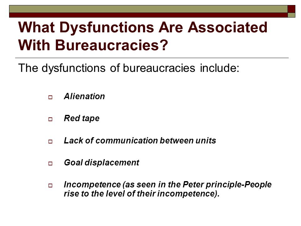 What Dysfunctions Are Associated With Bureaucracies
