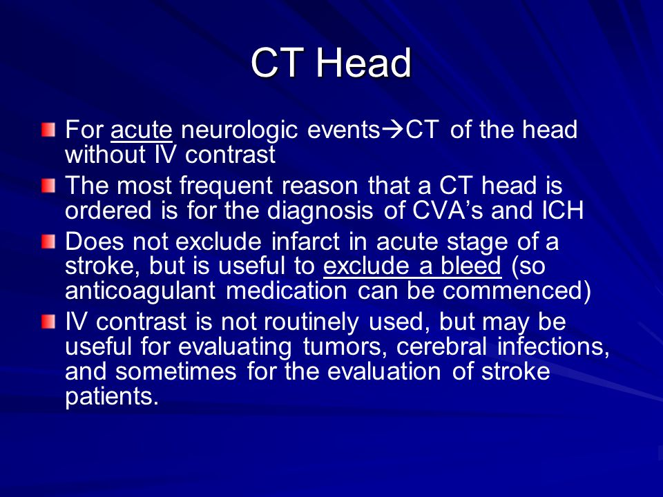 CT Head For acute neurologic eventsCT of the head without IV contrast