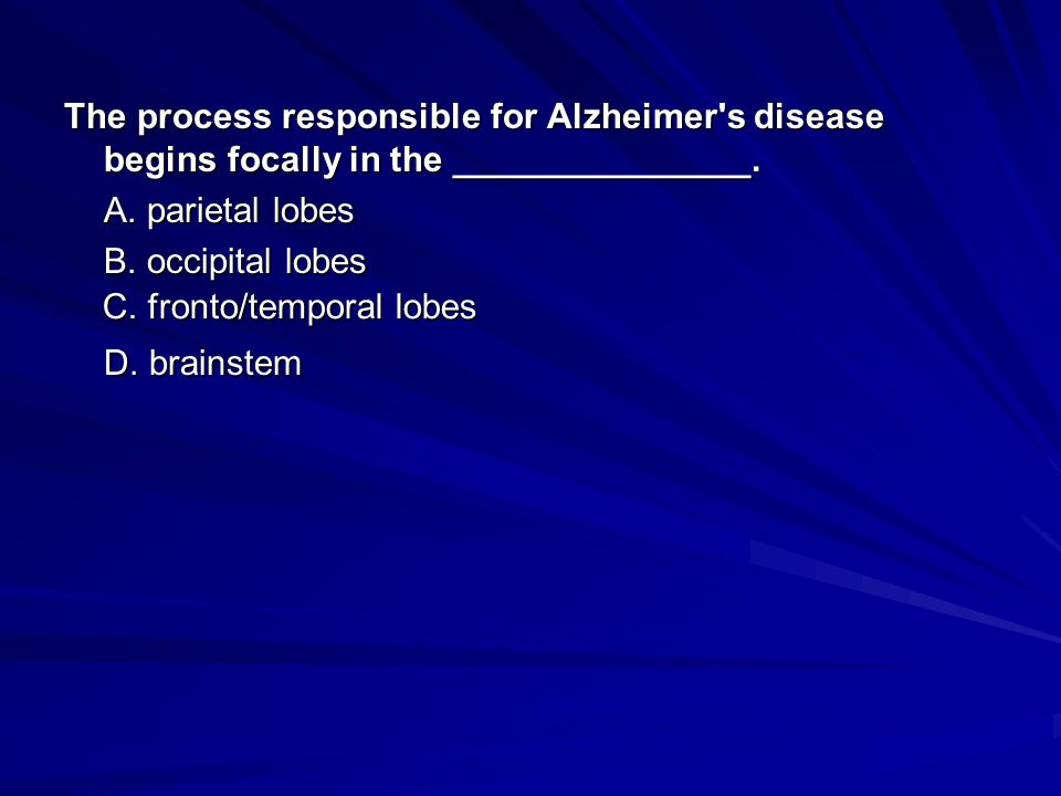 The process responsible for Alzheimer s disease begins focally in the _______________.