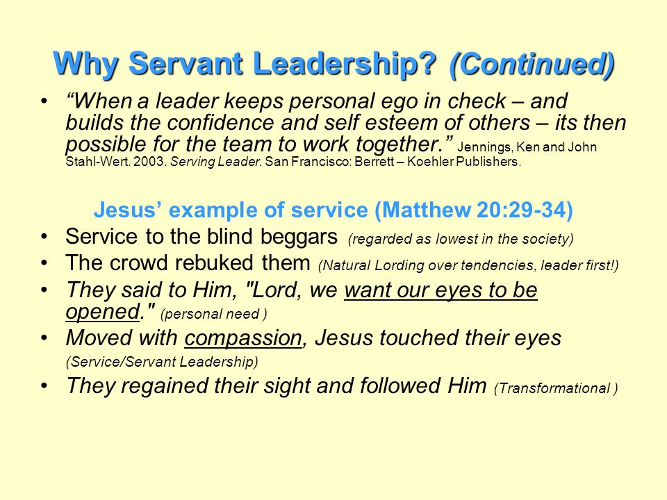 Why Servant Leadership (Continued)