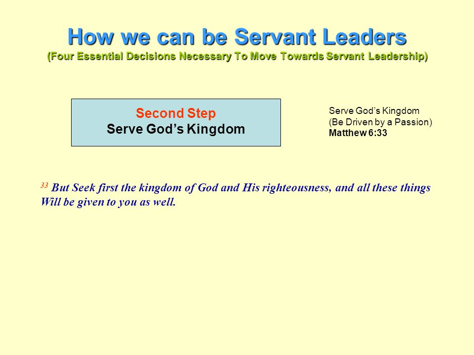 How we can be Servant Leaders (Four Essential Decisions Necessary To Move Towards Servant Leadership)