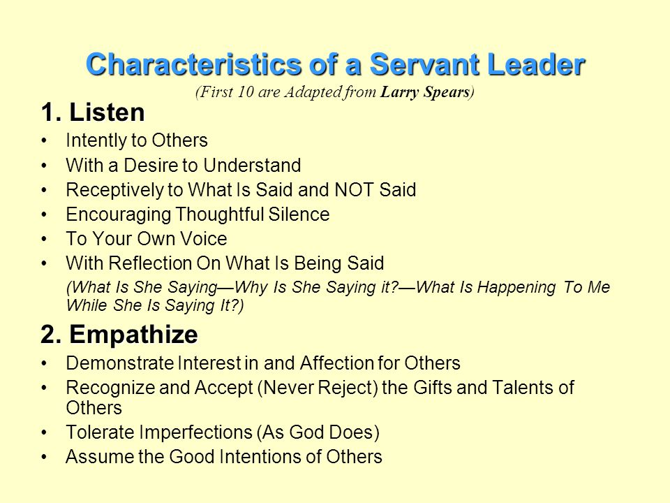 Characteristics of a Servant Leader (First 10 are Adapted from Larry Spears)