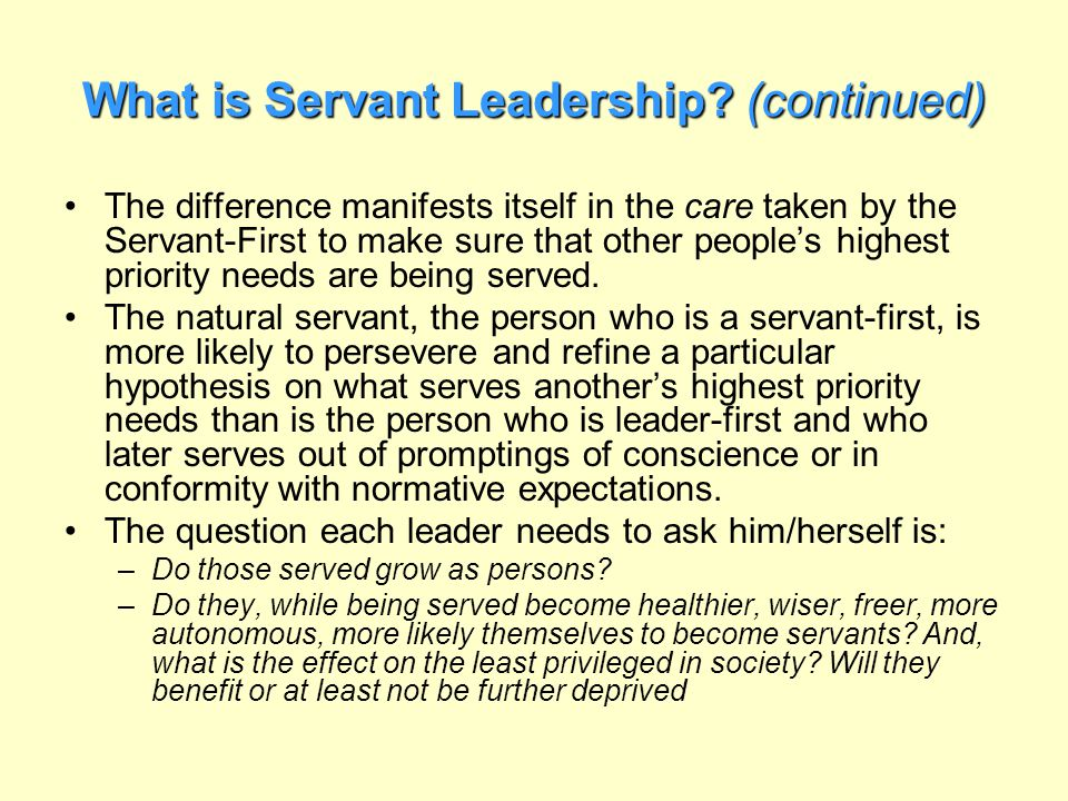 What is Servant Leadership (continued)