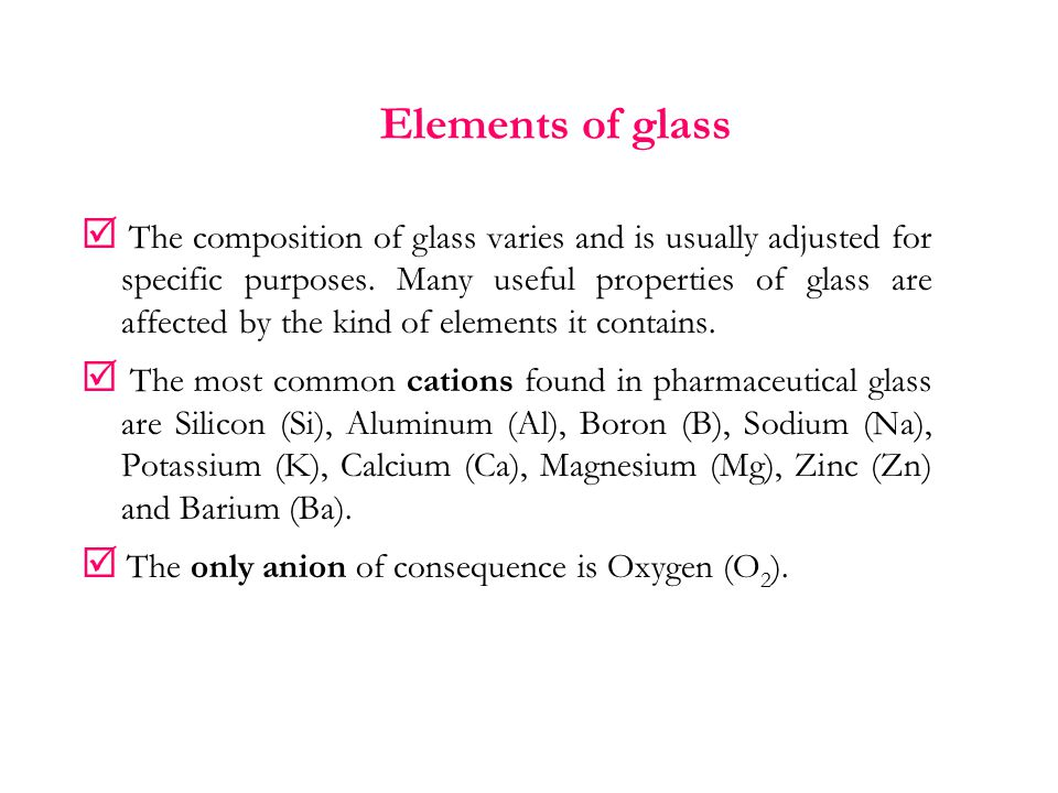 Elements of glass