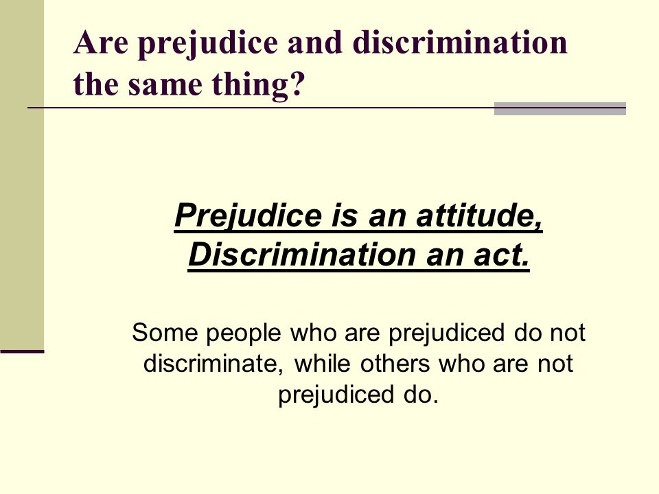 Are prejudice and discrimination the same thing