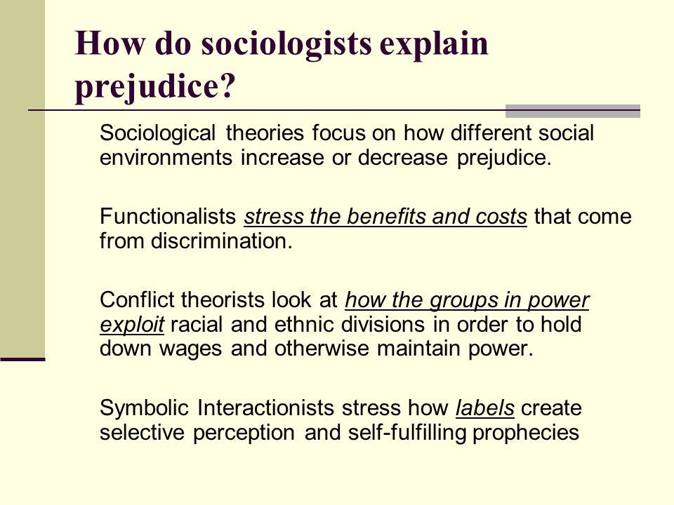 How do sociologists explain prejudice