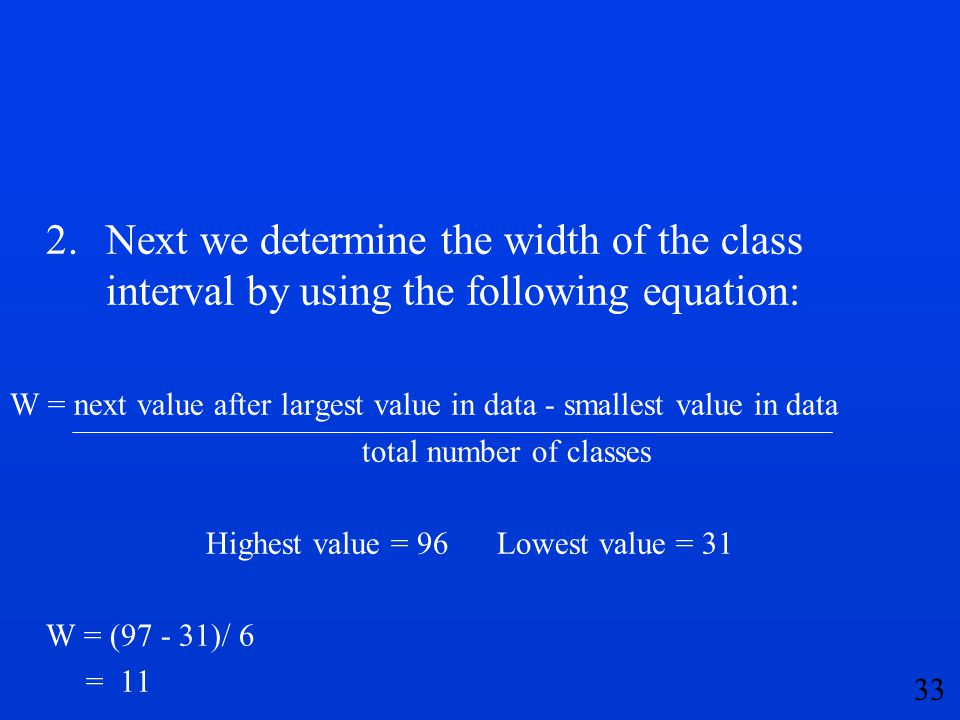 2. Next we determine the width of the class