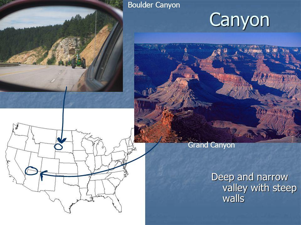 Canyon Deep and narrow valley with steep walls Boulder Canyon