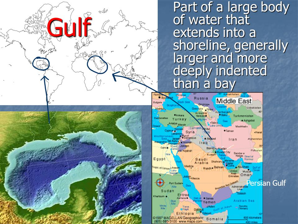Gulf Part of a large body of water that extends into a shoreline, generally larger and more deeply indented than a bay.
