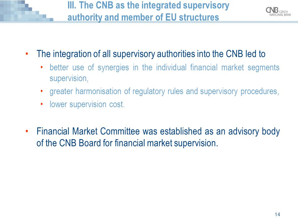 The integration of all supervisory authorities into the CNB led to